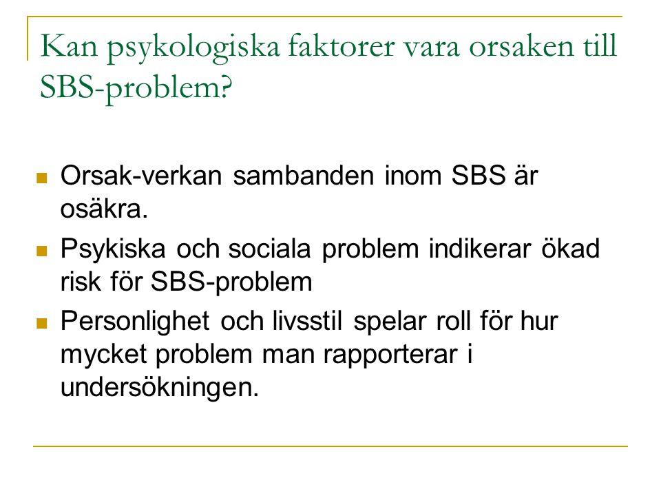Kan psykologiska faktorer vara orsaken till SBS-problem