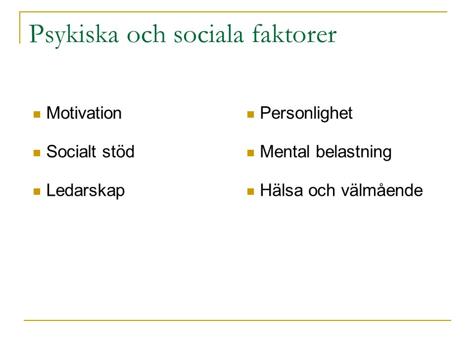 Psykiska och sociala faktorer