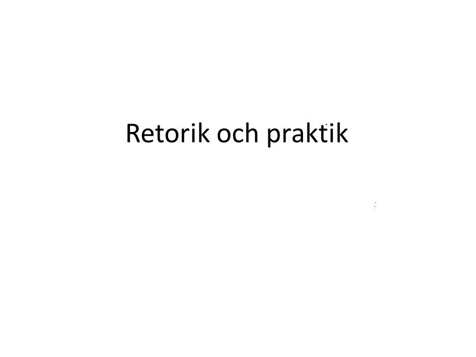 Retorik och praktik . :