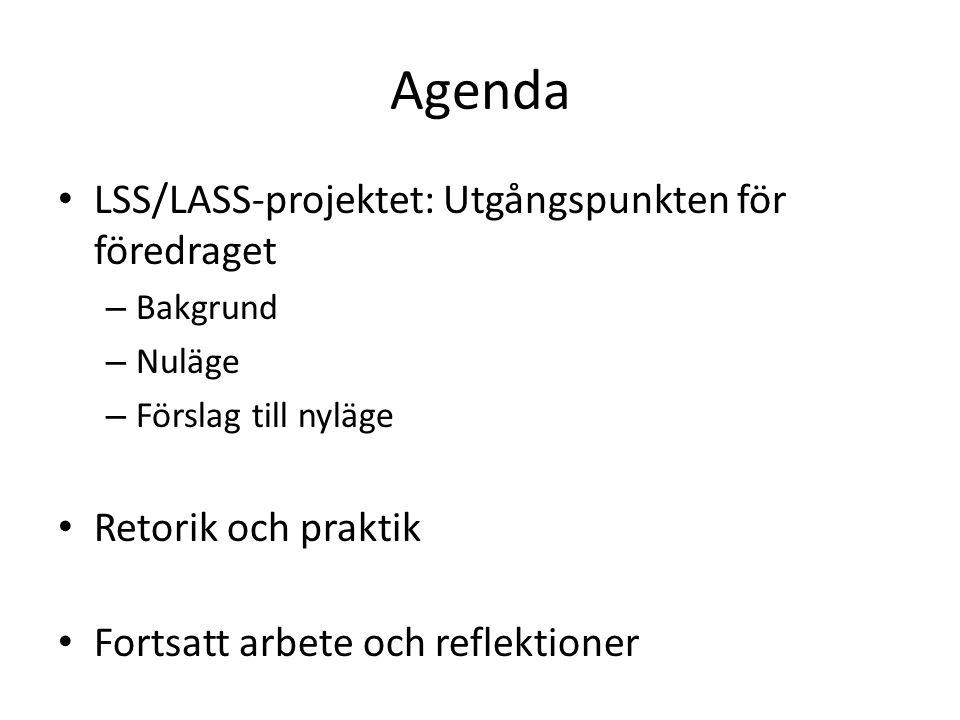 Agenda LSS/LASS-projektet: Utgångspunkten för föredraget