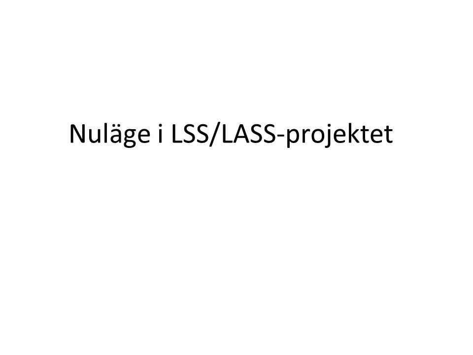 Nuläge i LSS/LASS-projektet