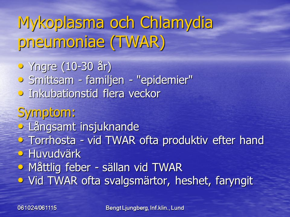 Mykoplasma och Chlamydia pneumoniae (TWAR)