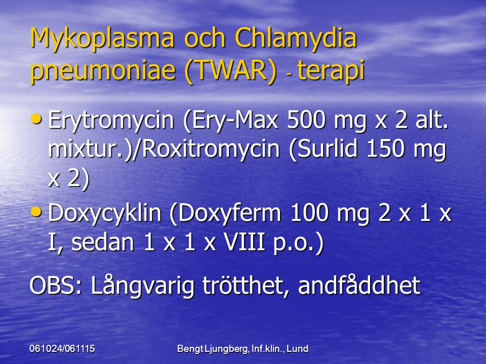 Mykoplasma och Chlamydia pneumoniae (TWAR) - terapi