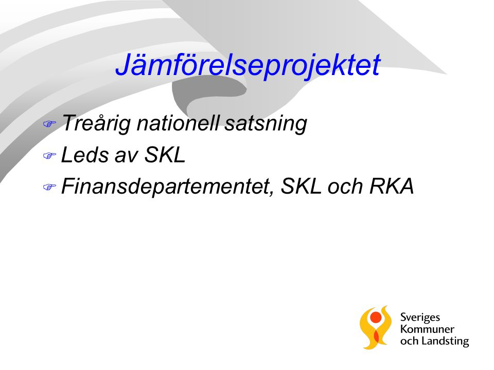 Jämförelseprojektet Treårig nationell satsning Leds av SKL