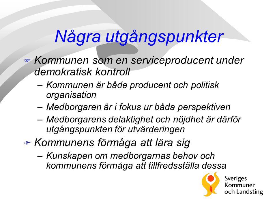 Några utgångspunkter Kommunen som en serviceproducent under demokratisk kontroll. Kommunen är både producent och politisk organisation.