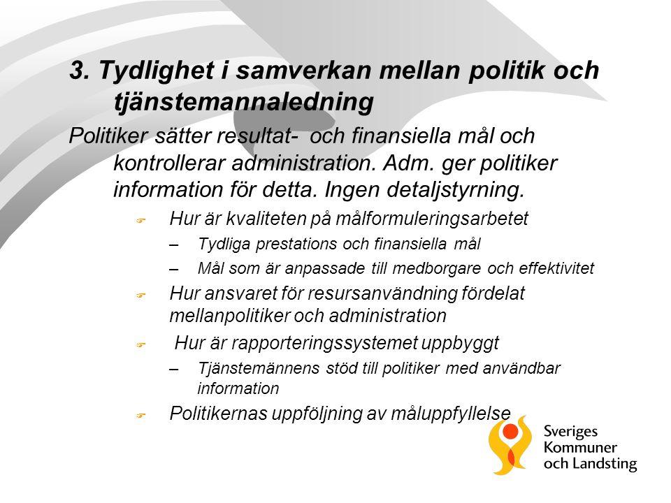 3. Tydlighet i samverkan mellan politik och tjänstemannaledning