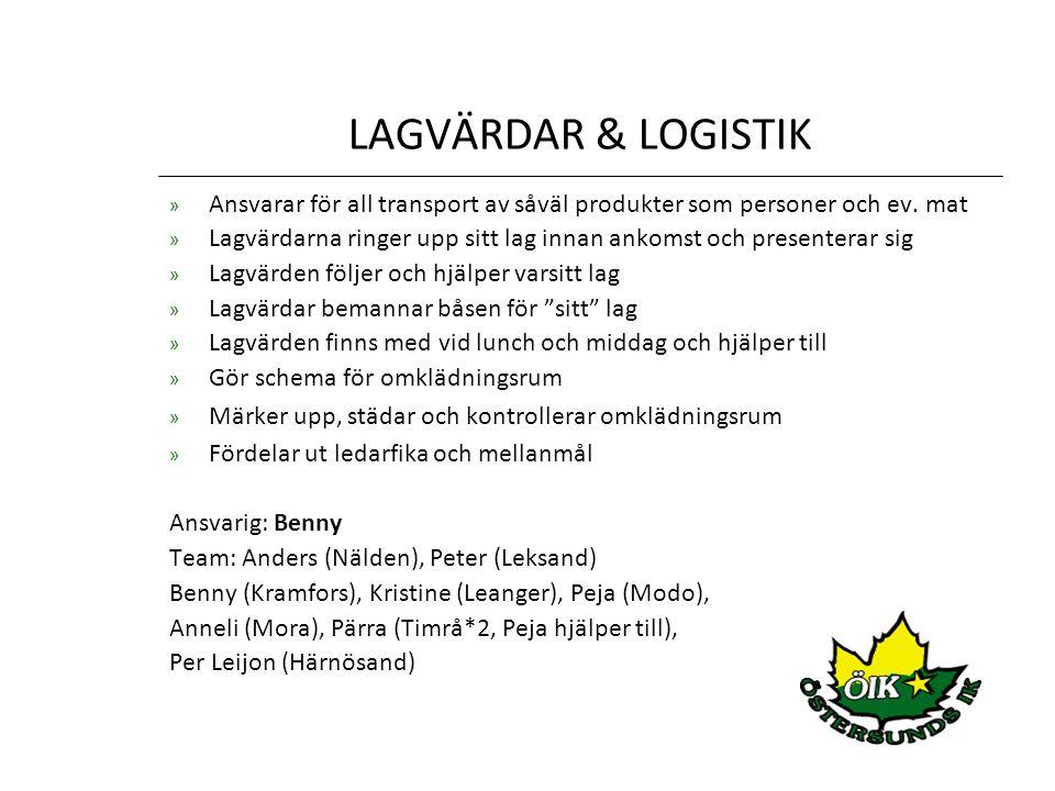 LAGVÄRDAR & LOGISTIK Ansvarar för all transport av såväl produkter som personer och ev. mat.