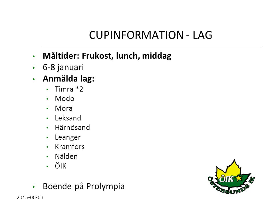 CUPINFORMATION - LAG Måltider: Frukost, lunch, middag 6-8 januari