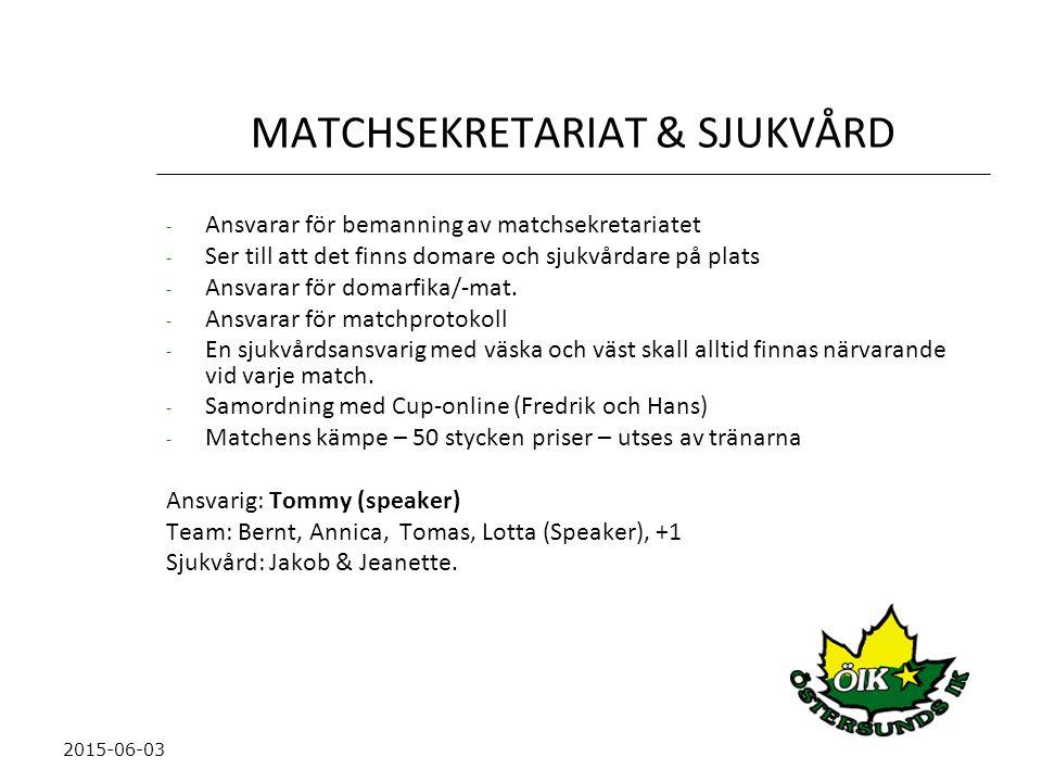 MATCHSEKRETARIAT & SJUKVÅRD
