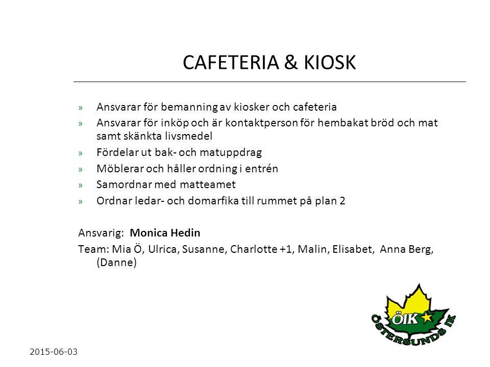 CAFETERIA & KIOSK Ansvarar för bemanning av kiosker och cafeteria