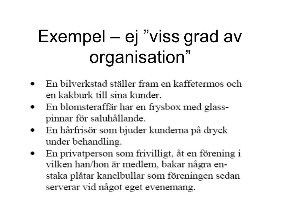 Exempel – ej viss grad av organisation