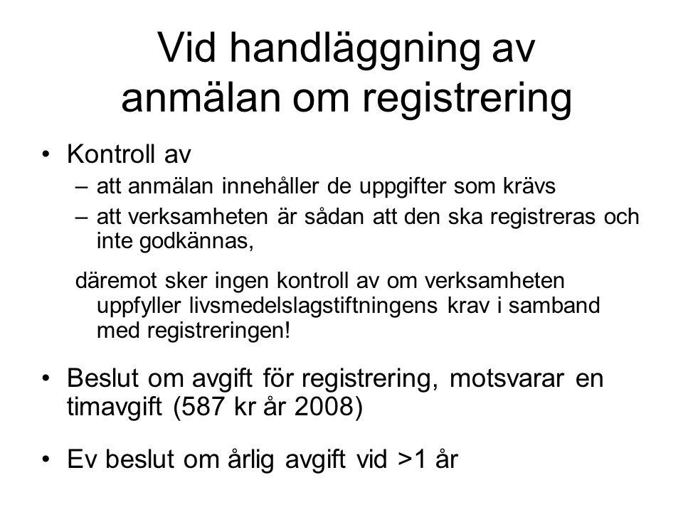 Vid handläggning av anmälan om registrering