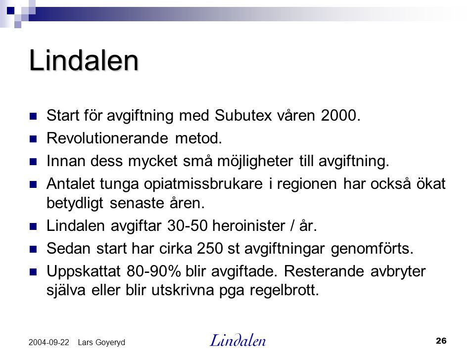 Lindalen Start för avgiftning med Subutex våren 2000.