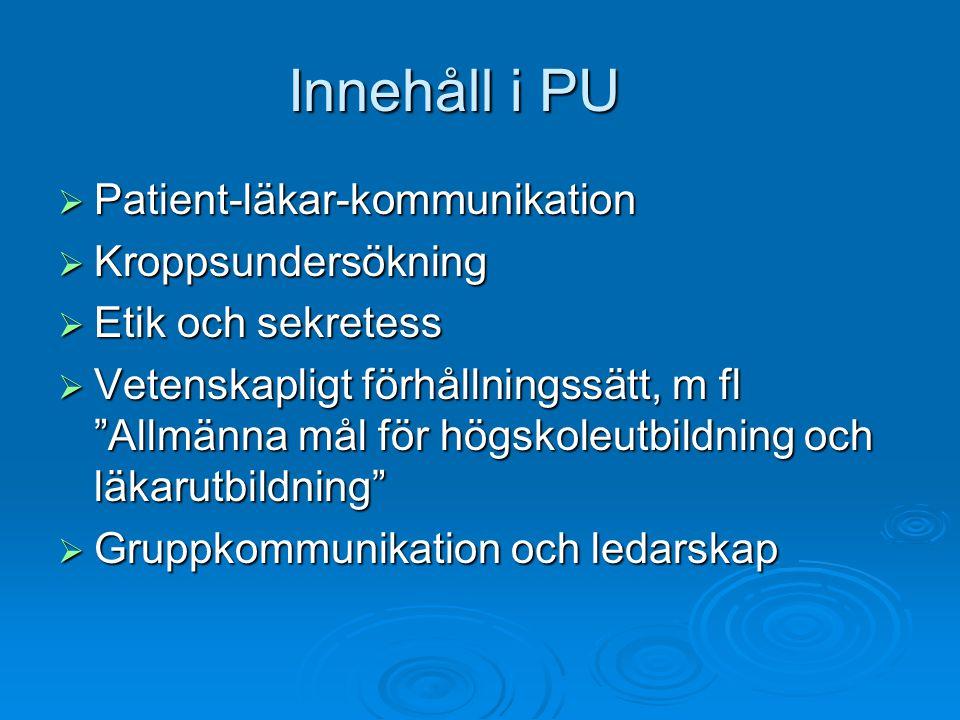 Innehåll i PU Patient-läkar-kommunikation Kroppsundersökning