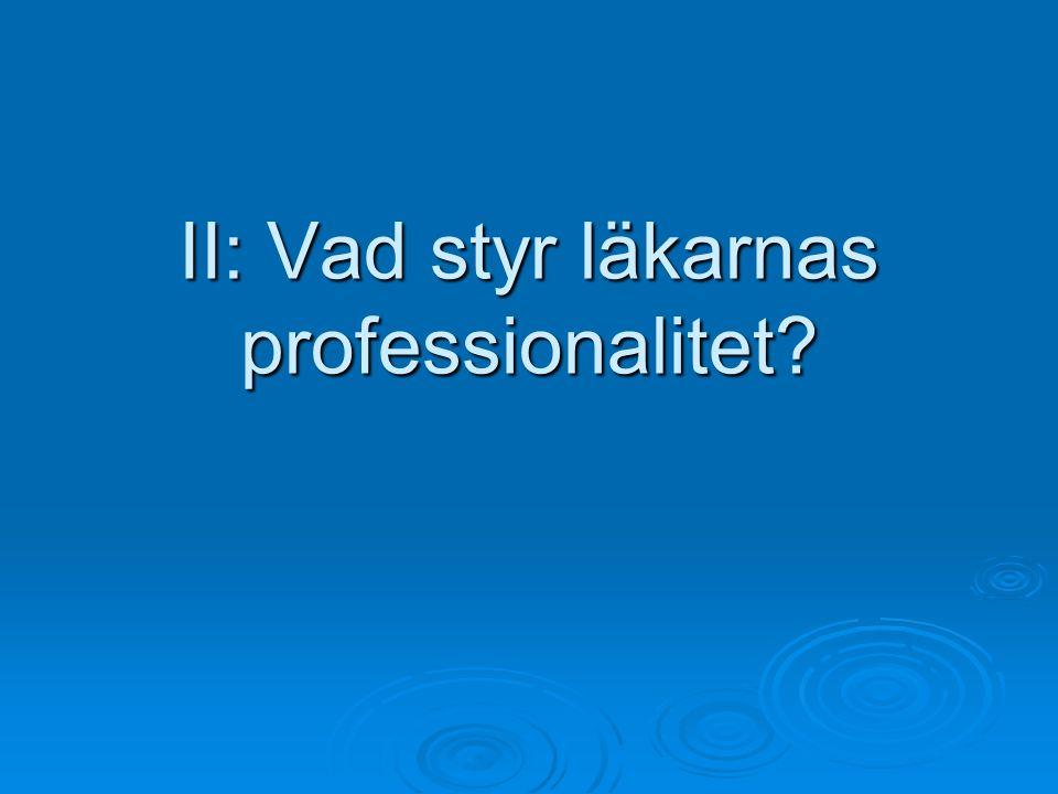 II: Vad styr läkarnas professionalitet