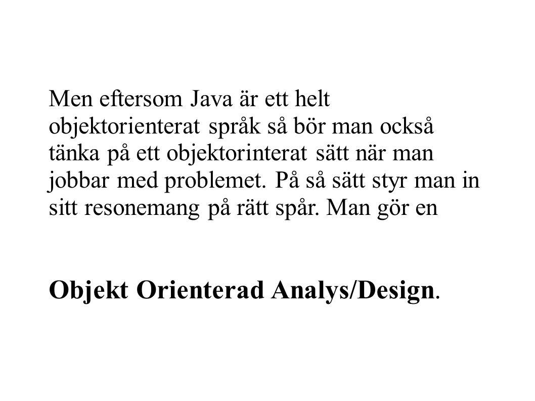 Objekt Orienterad Analys/Design.