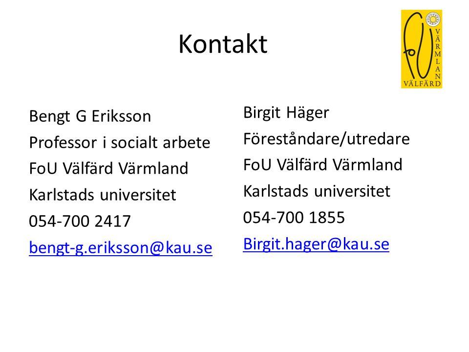 Kontakt Birgit Häger Föreståndare/utredare FoU Välfärd Värmland Karlstads universitet 054-700 1855 Birgit.hager@kau.se