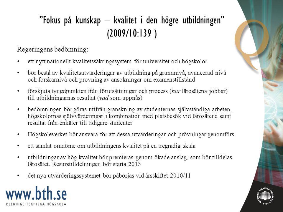 Fokus på kunskap – kvalitet i den högre utbildningen (2009/10:139 )