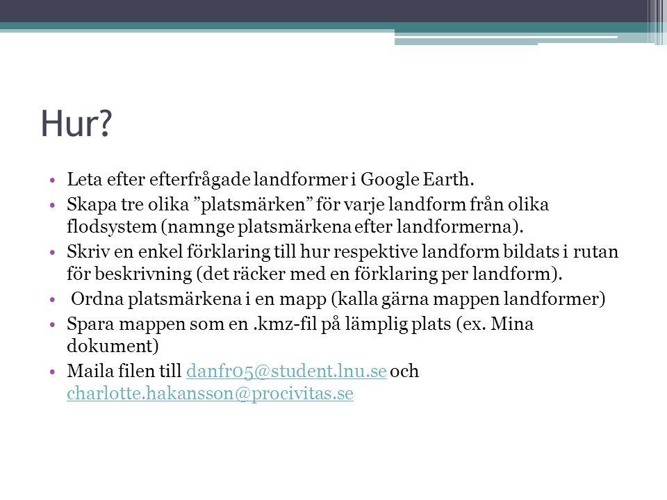 Hur Leta efter efterfrågade landformer i Google Earth.