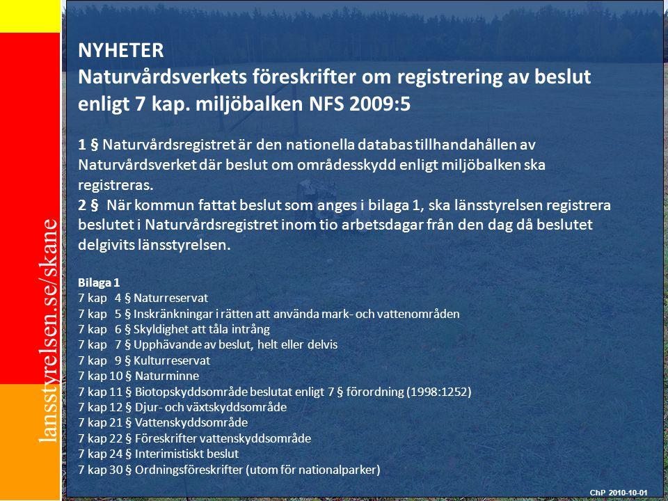 NYHETER Naturvårdsverkets föreskrifter om registrering av beslut enligt 7 kap. miljöbalken NFS 2009:5.