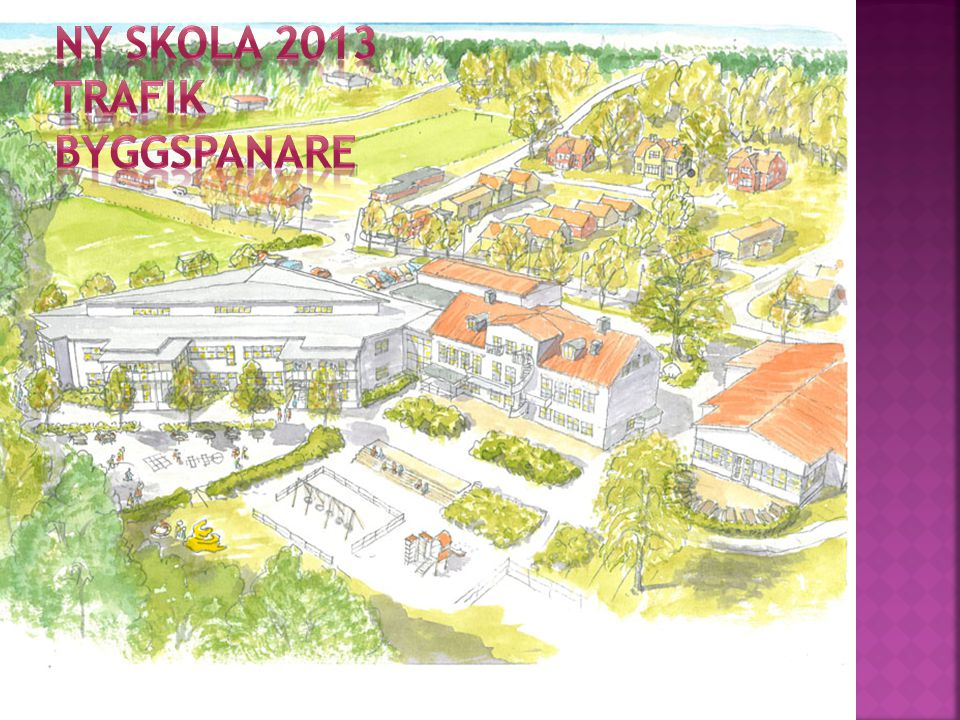 Ny skola 2013 Trafik Byggspanare