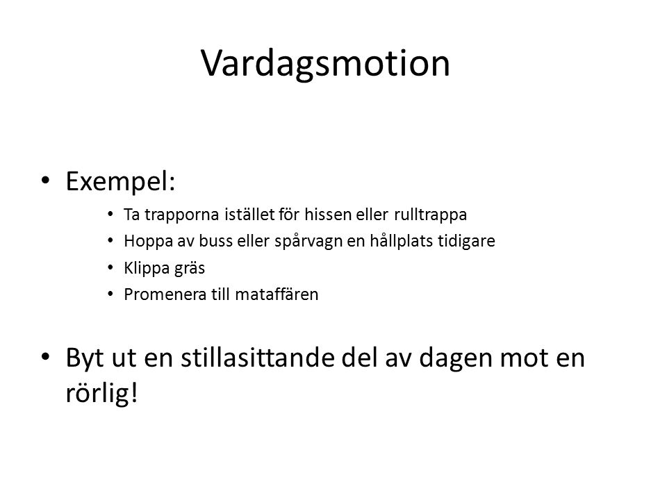 Vardagsmotion Exempel: