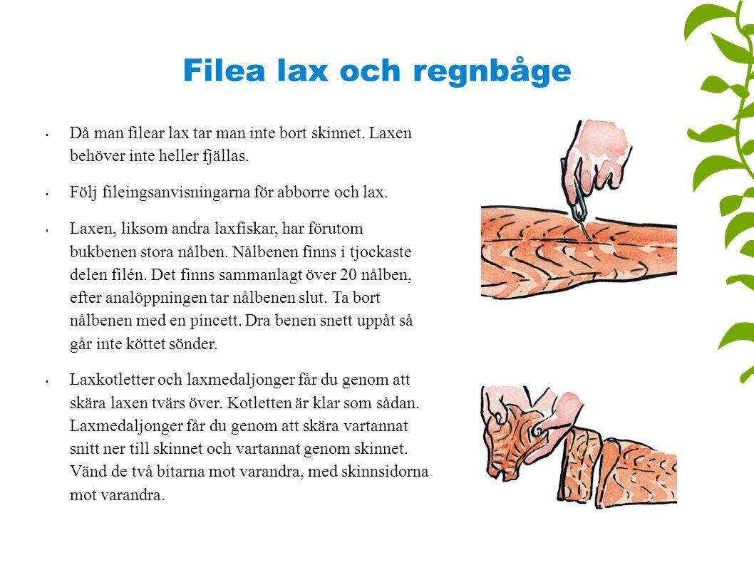 Filea lax och regnbåge Då man filear lax tar man inte bort skinnet. Laxen behöver inte heller fjällas.