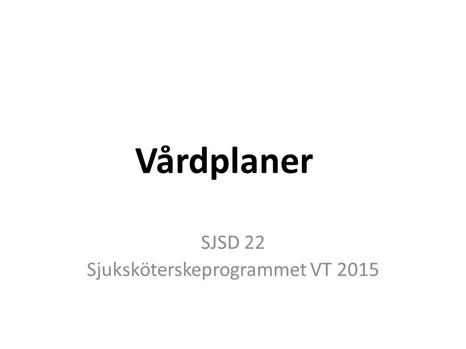 SJSD 22 Sjuksköterskeprogrammet VT 2015