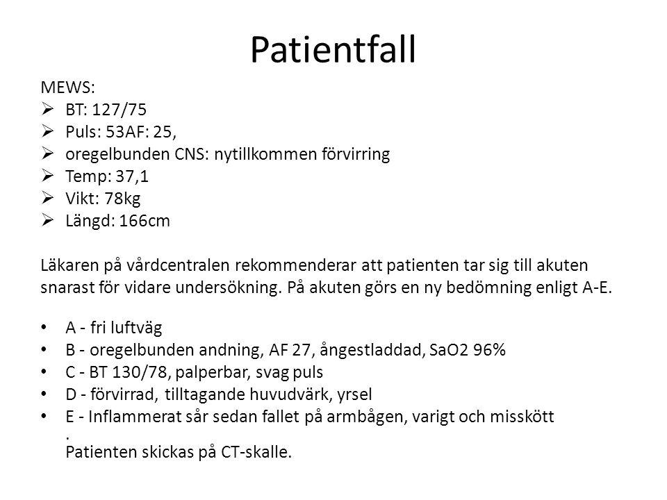 Patientfall MEWS: BT: 127/75 Puls: 53AF: 25,