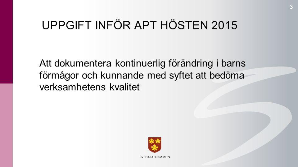 UPPGIFT INFÖR APT HÖSTEN 2015