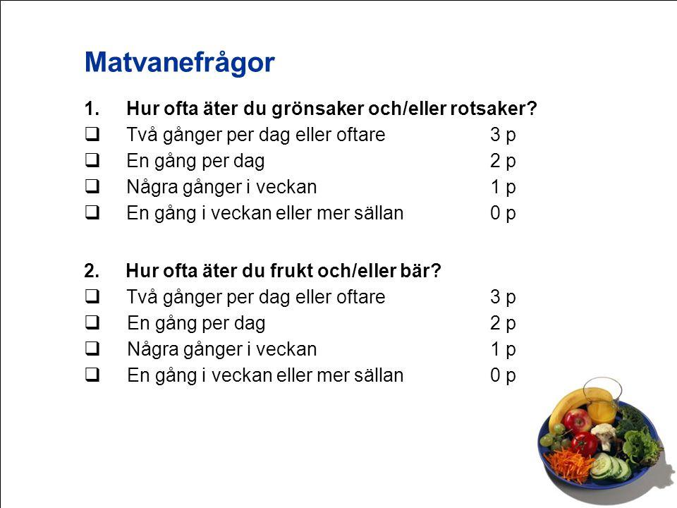 Matvanefrågor Hur ofta äter du grönsaker och/eller rotsaker