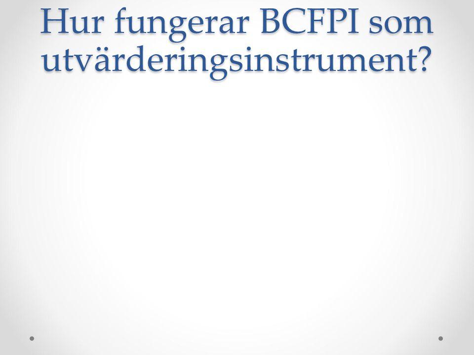 Hur fungerar BCFPI som utvärderingsinstrument