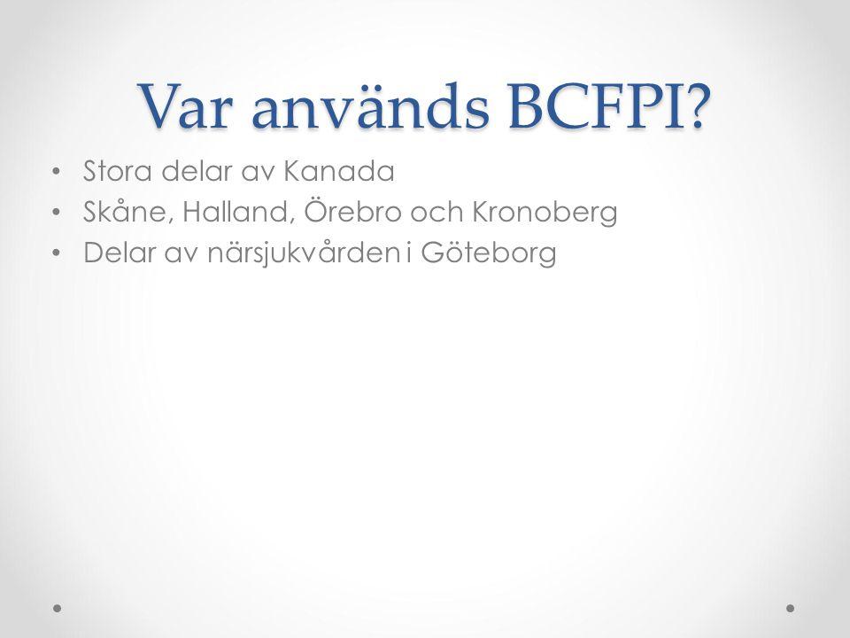Var används BCFPI Stora delar av Kanada