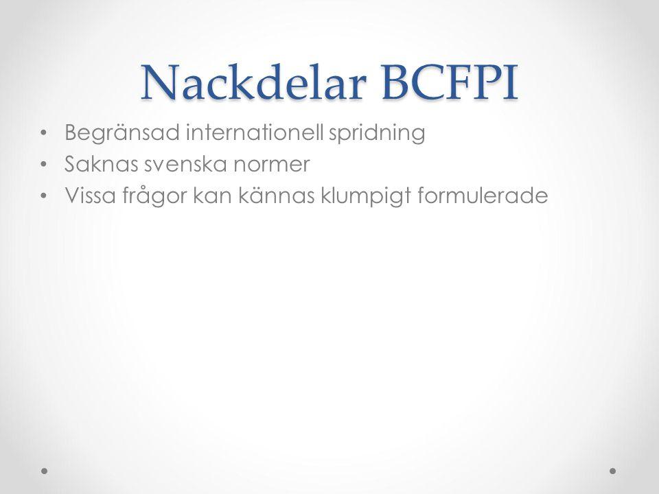 Nackdelar BCFPI Begränsad internationell spridning