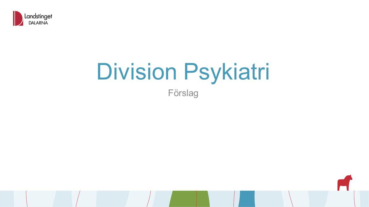 Division Psykiatri Förslag