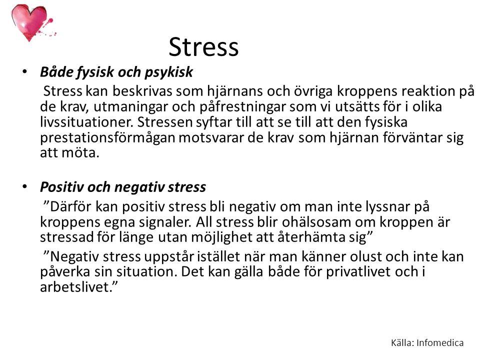 Stress Både fysisk och psykisk