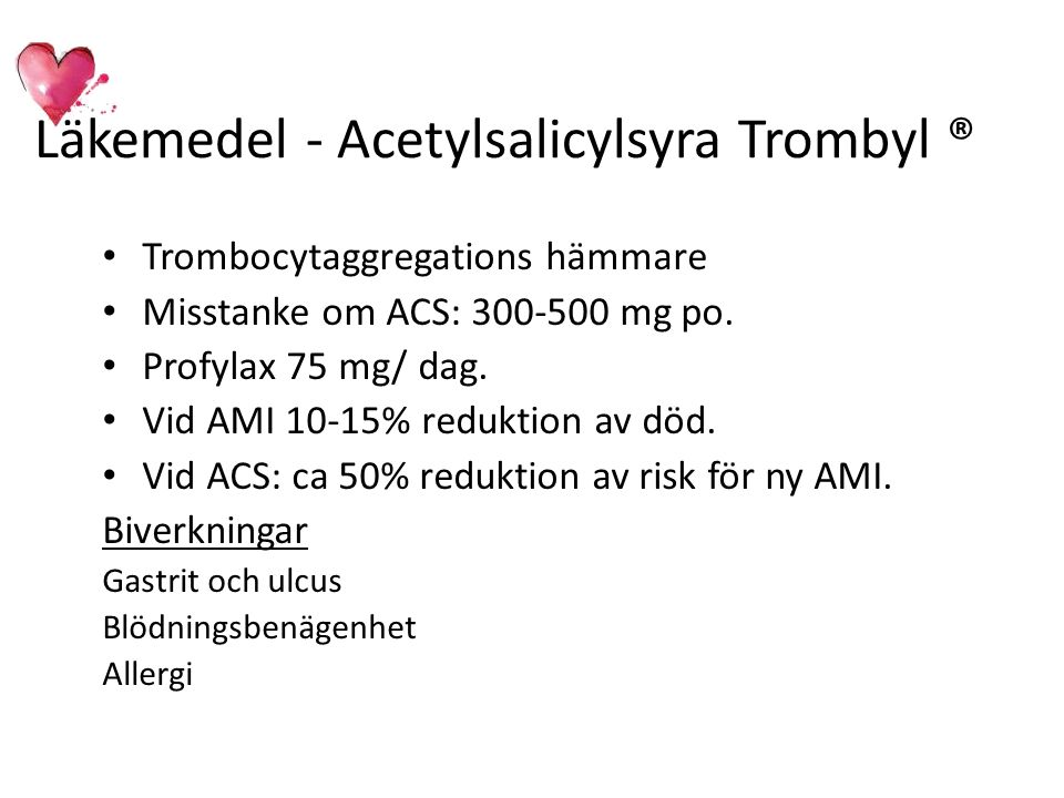 Läkemedel - Acetylsalicylsyra Trombyl ®