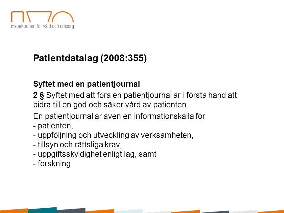 Patientdatalag (2008:355) Syftet med en patientjournal