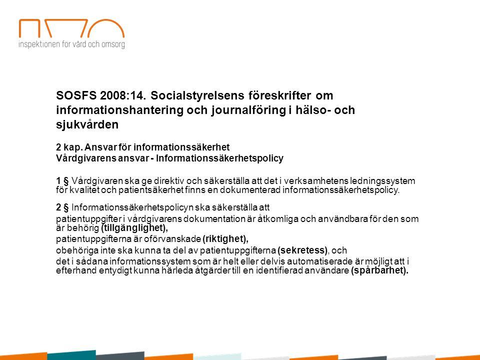 SOSFS 2008:14. Socialstyrelsens föreskrifter om informationshantering och journalföring i hälso- och sjukvården
