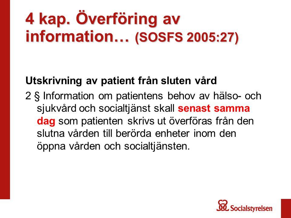 4 kap. Överföring av information… (SOSFS 2005:27)
