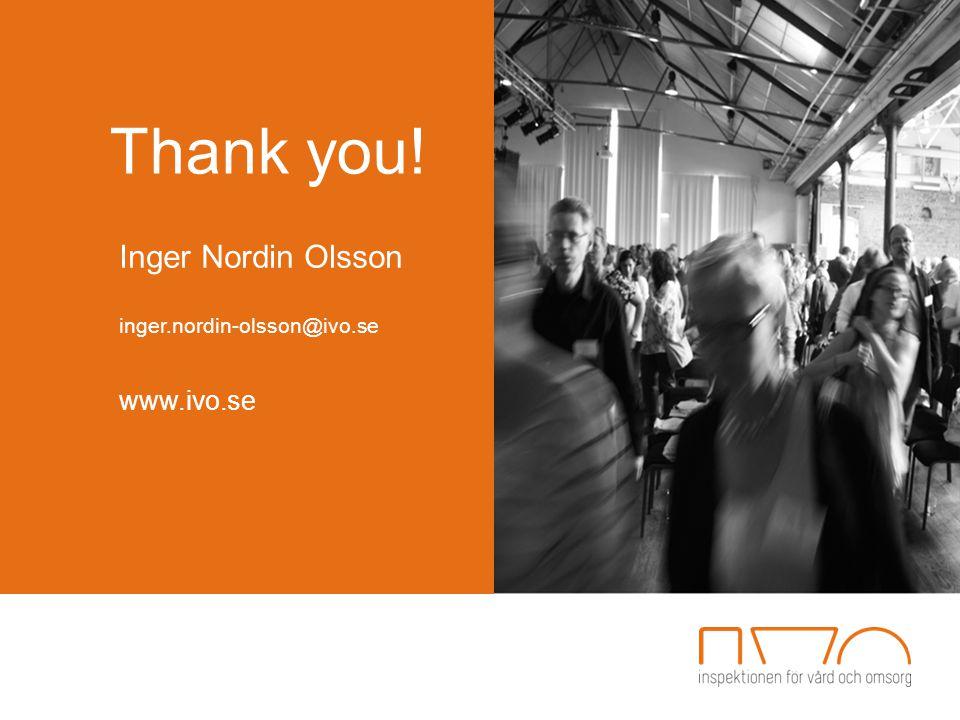 Thank you! Inger Nordin Olsson inger.nordin-olsson@ivo.se www.ivo.se
