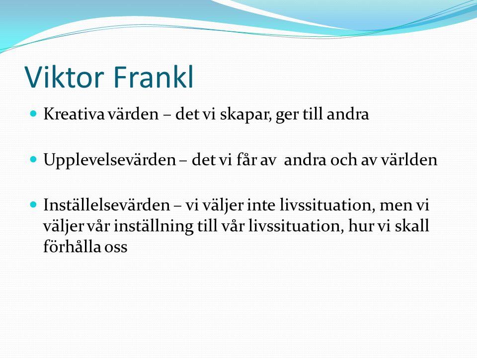 Viktor Frankl Kreativa värden – det vi skapar, ger till andra