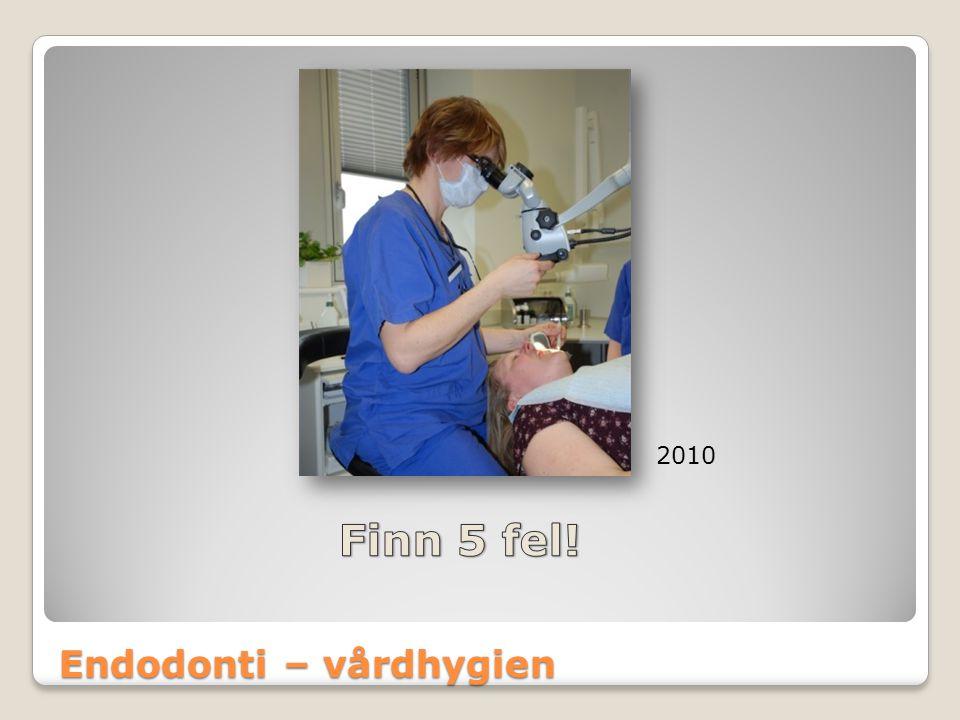 Endodonti – vårdhygien