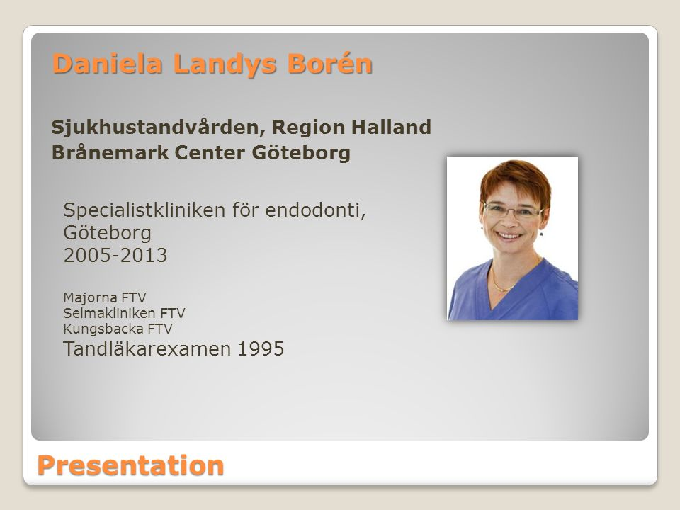 Daniela Landys Borén Presentation Sjukhustandvården, Region Halland
