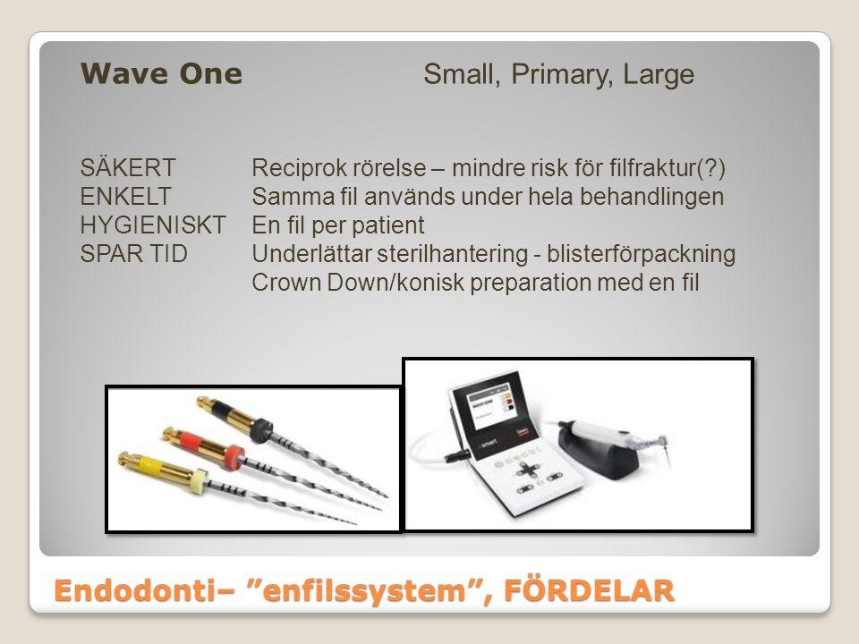 Endodonti– enfilssystem , FÖRDELAR