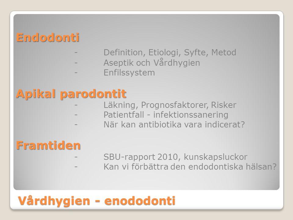 Vårdhygien - enododonti