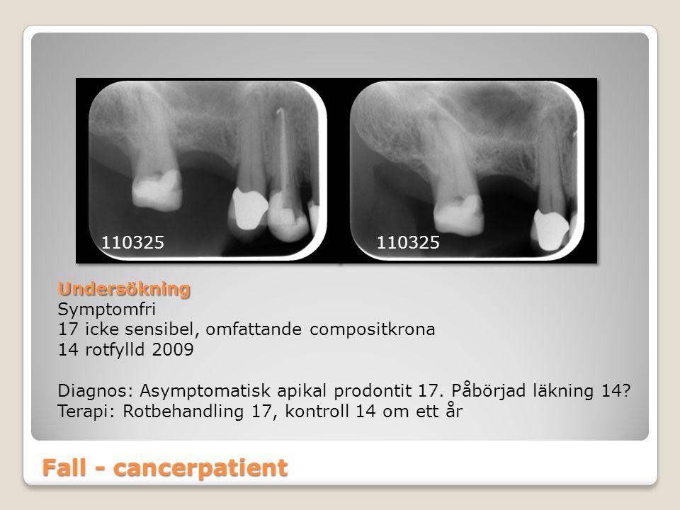 Fall - cancerpatient 110325 110325 Undersökning Symptomfri