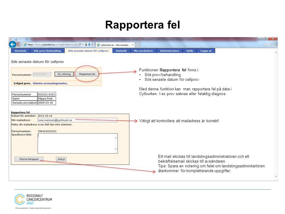 Rapportera fel Funktionen Rapportera fel finns i: Sök prov/behandling
