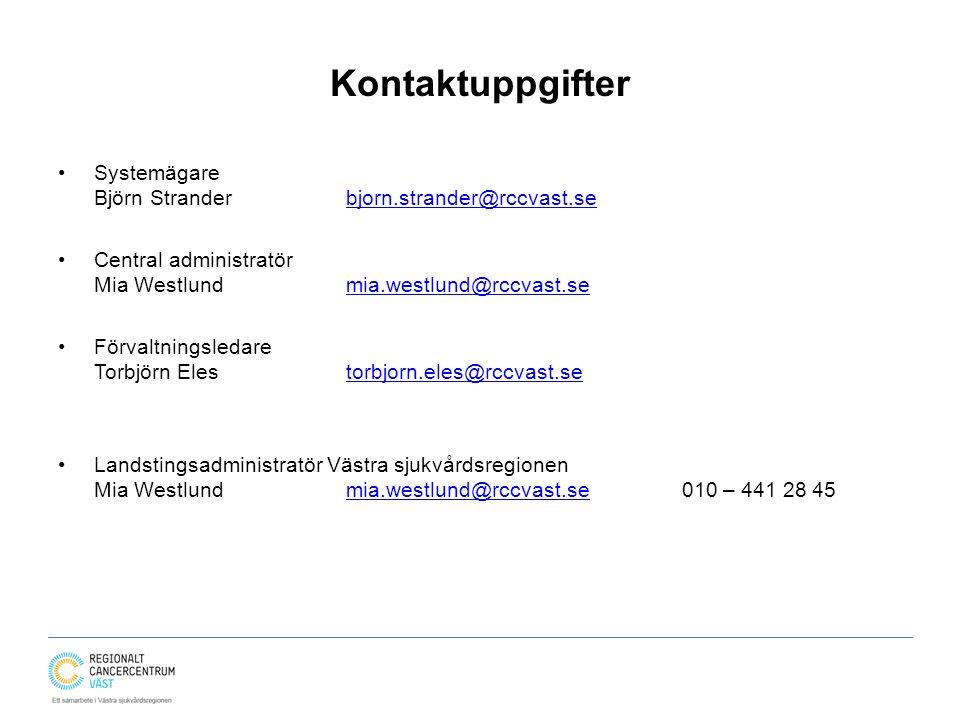 Kontaktuppgifter Systemägare Björn Strander bjorn.strander@rccvast.se