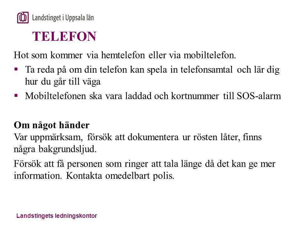 TELEFON Hot som kommer via hemtelefon eller via mobiltelefon.